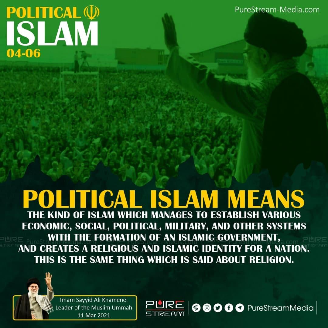 Political Islam means the kind of Islam…