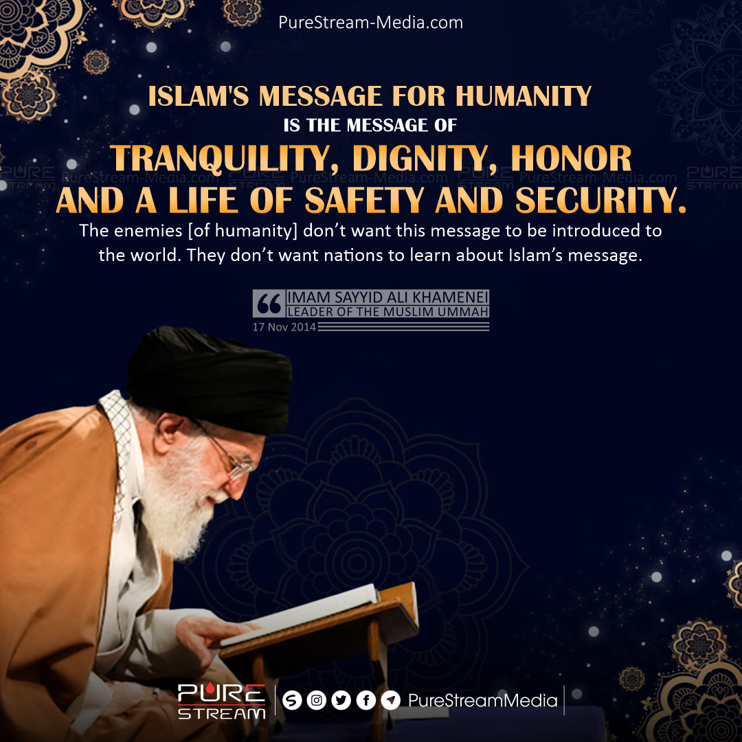 """""""Islam's message for humanity is the message…"""