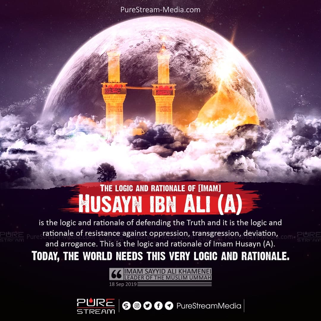The logic and rationale of [Imam] Husayn ibn Ali (A)…
