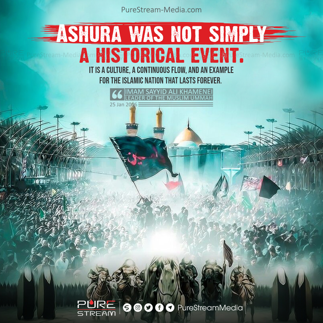 Ashura was not simply a historical event…
